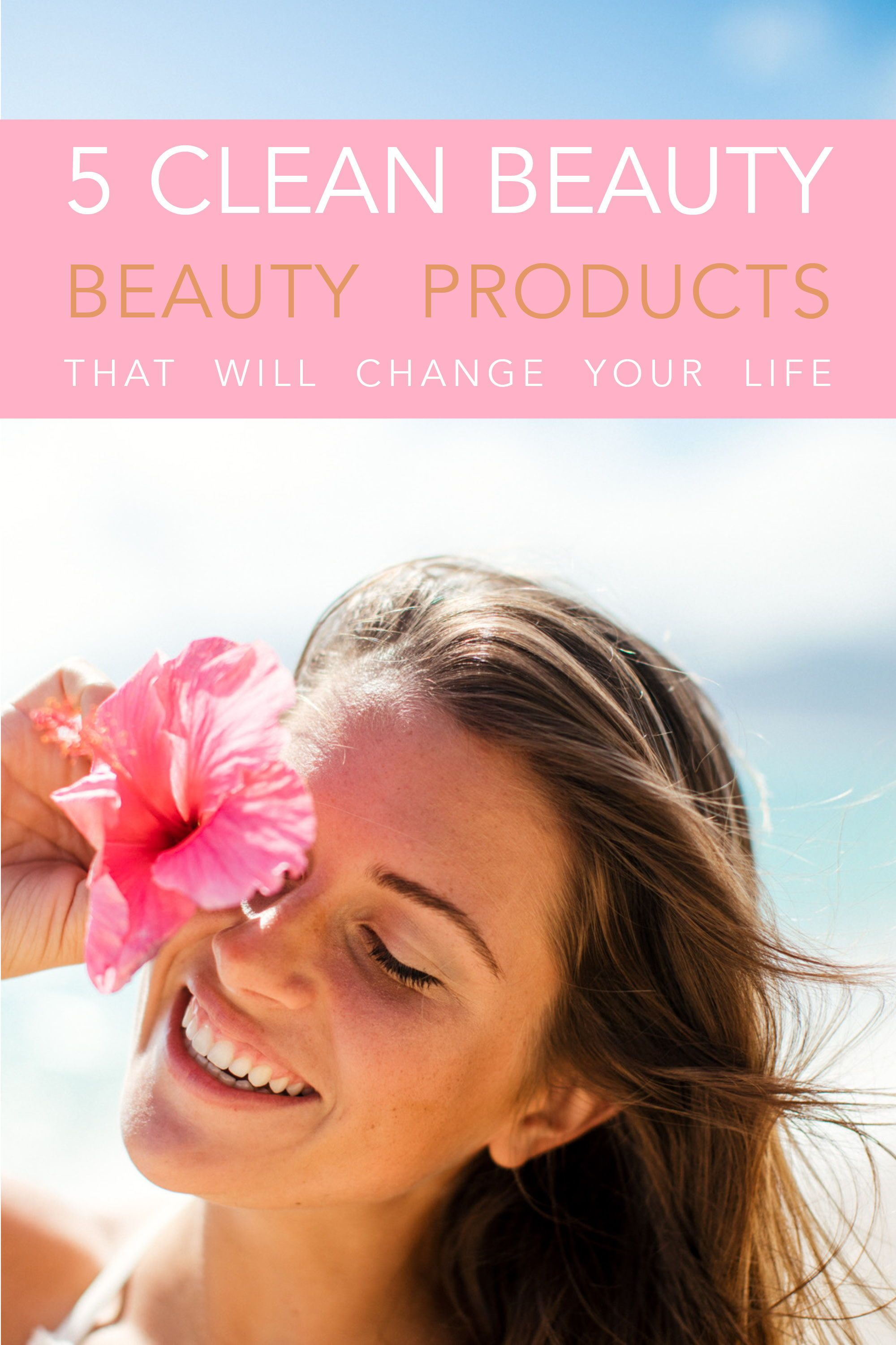 The 5 Clean Beauty & Wellness that I swear by and will change your life! #cleanbeauty #naturalbeauty #cleanproducts #thinkdirtyproducts #beautyonabudget