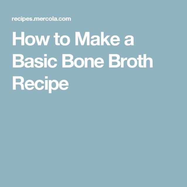 How to Make a Basic Bone Broth Recipe