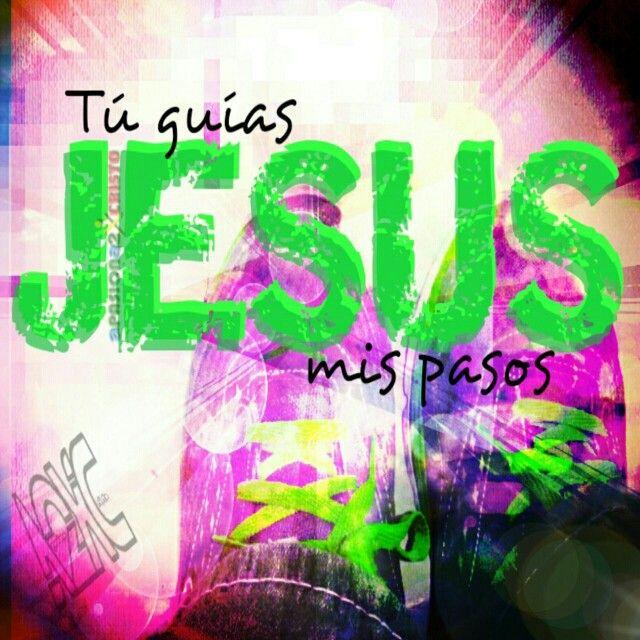 Tu guías Jesús mis pasos