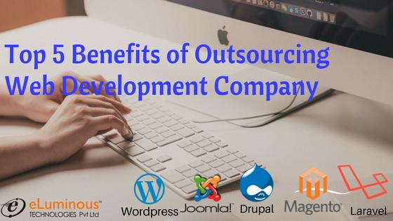 Top 5 Benefits of Outsourcing Web Development Company | Web