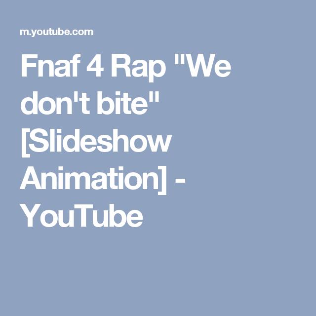 """Fnaf 4 Rap """"We Don't Bite"""" [Slideshow Animation]"""