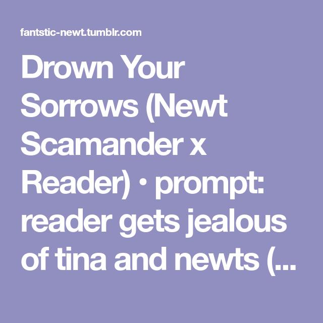 Drown Your Sorrows (Newt Scamander x Reader) in 2019 | Fantastic