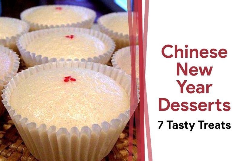 Chinese New Year Desserts 7 Tasty Treats Chinese new