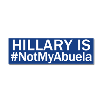 Hillary not my abuela car magnet 10 x election 2016 bumper stickers magnets funny and political bumper stickers