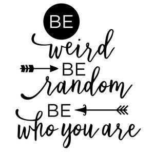 Silhouette Design Store: Be Weird, Be Random Phrase