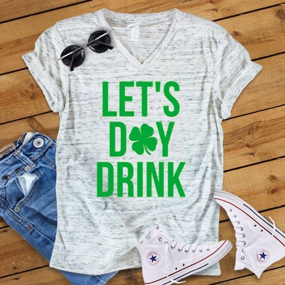 3e16546570627 Let s Day Drink  St Patrick s Day Shirt  St Patty s Day Shirt  Day Drinker   Shirt for Her
