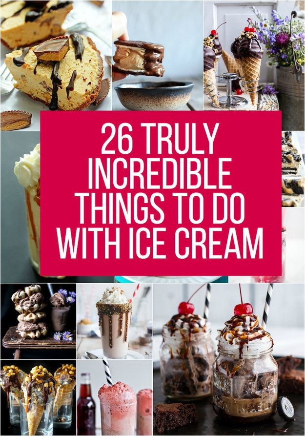 26 Truly Incredible Things To Do With Ice Cream @buzz