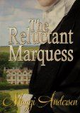 THE RELUCTANT MARQUESS by Maggie Andersen    Historical Romance    Stop by my blog for a review:    http://silversolara.blogspot.com    Ahhhhhh....Cornwall, England, in the 1700's....castles, servants, butlers, sumptuous meals, lords, and ladies.