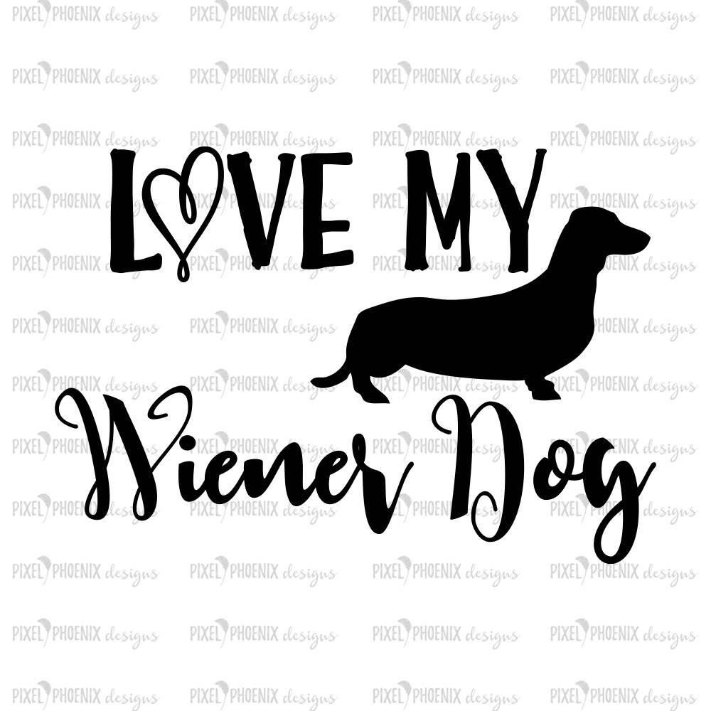 Download Love my Wiener Dog, dog lovers SVG, Dachshund SVG, Wiener ...