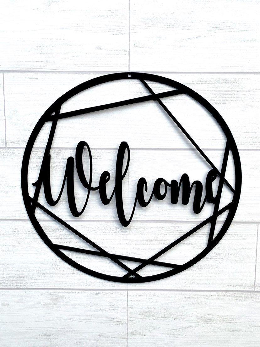Metal Geometric Welcome Sign Round Home Decor Circular Welcome Sign In 2020 Metal Welcome Sign Welcome Sign Geometric