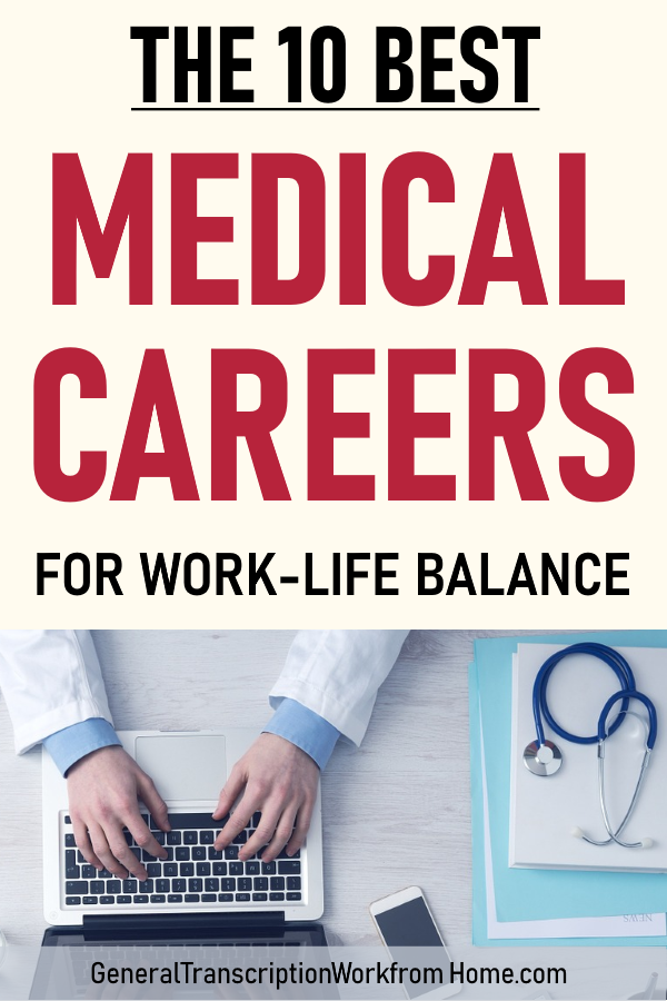 The 10 Best Medical Careers for WorkLife Balance (With