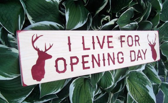 Hunters Man Cave Signs : Funny hunting sign i live for opening day baby nursery