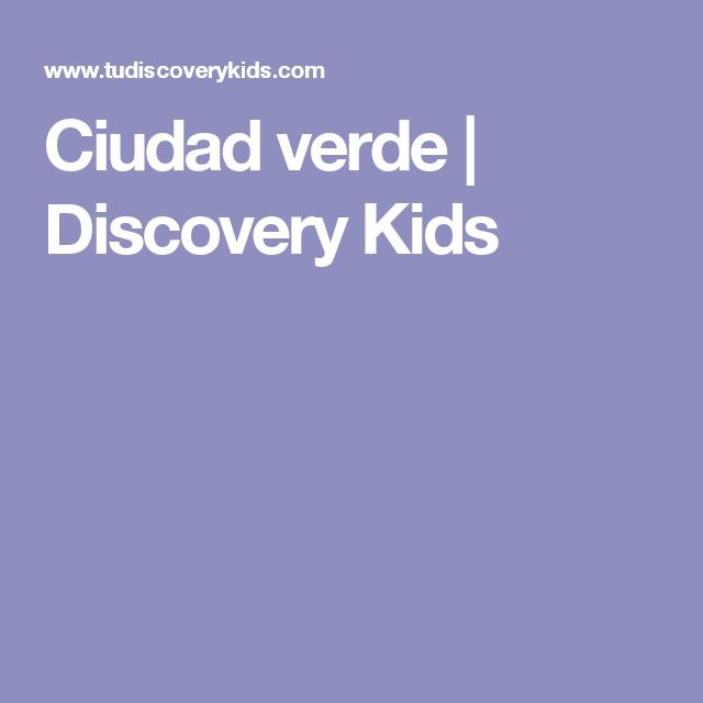 Ciudad verde   Discovery Kids