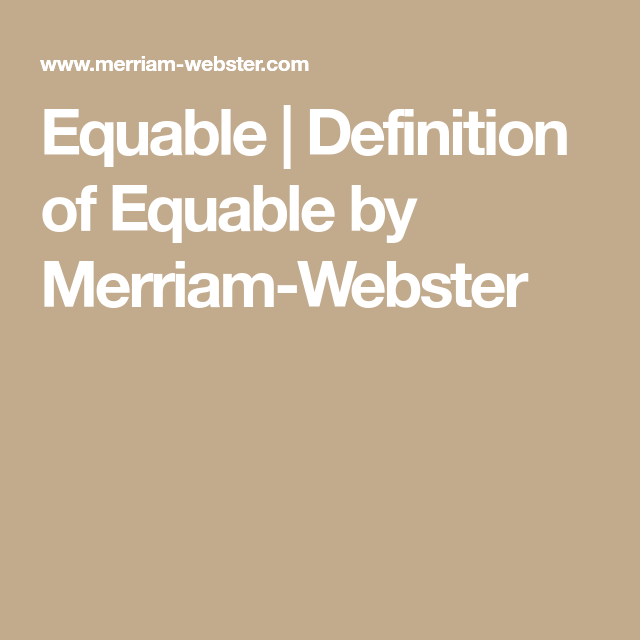 Equable Definition Of Equable By Merriam Webster Commonly Misspelled Words Synonyms And Antonyms Misspelled Words