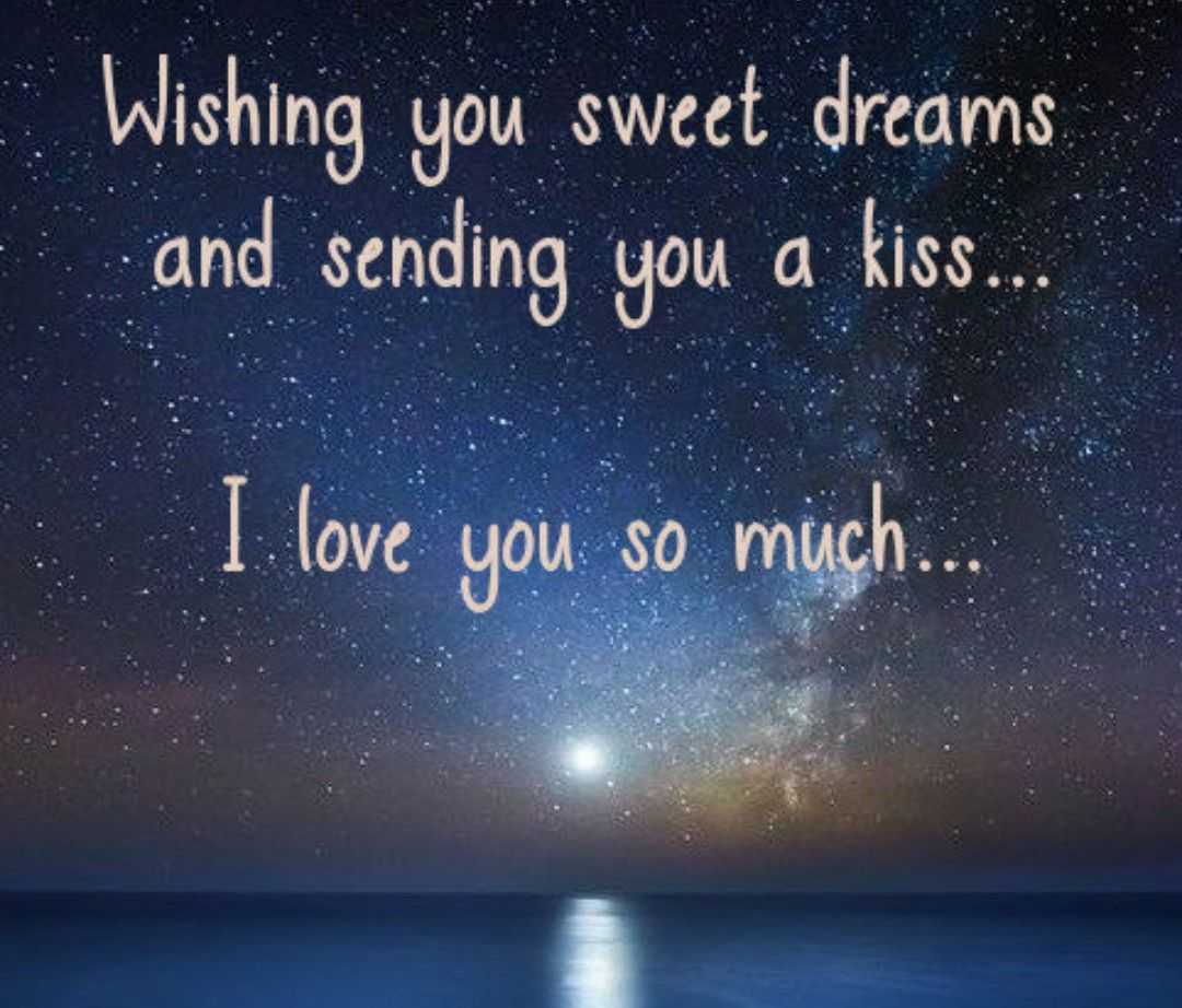 Pin By Dolores Bakos On Love And Romance Good Night Love Messages Sweet Dream Quotes Sweet Dreams My Love