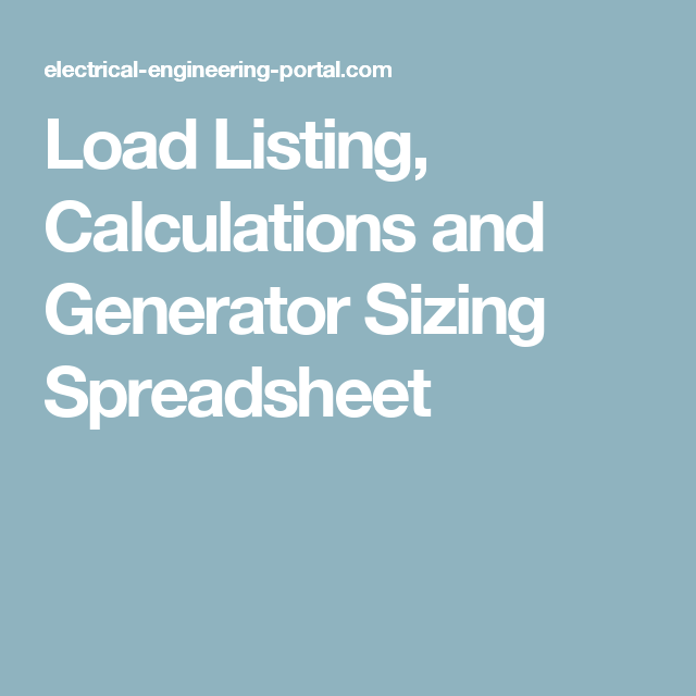 Load Listing, Calculations and Generator Sizing Spreadsheet