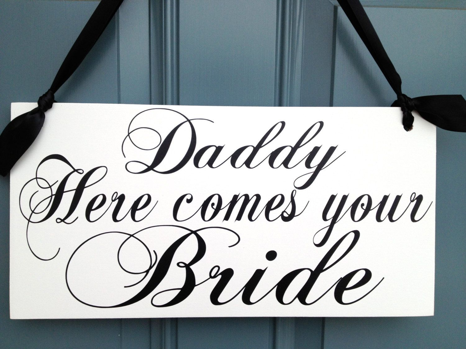 Wedding Sign Daddy Here Comes Your Bride The Ring Bearer Custom Bridal Gift