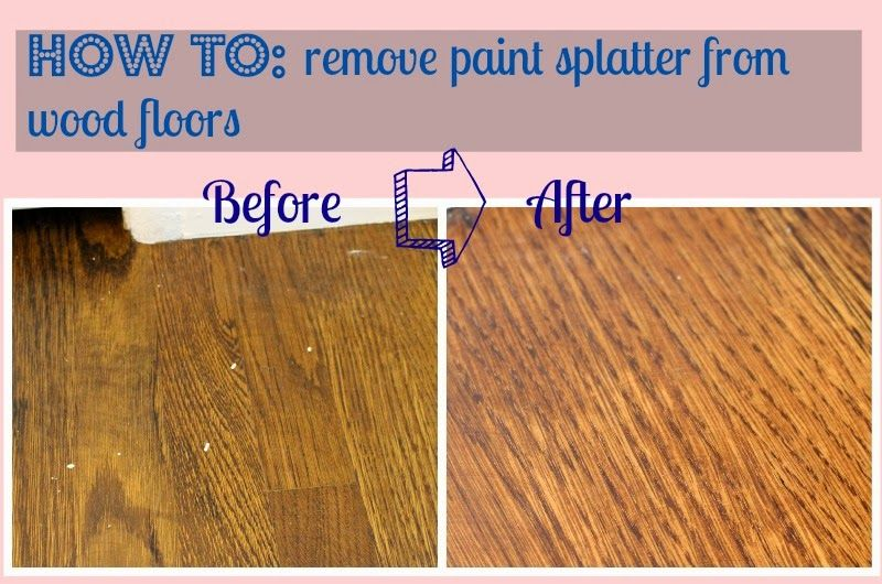 Life On Elizabeth How To Remove Paint Splatter From Wood Floors