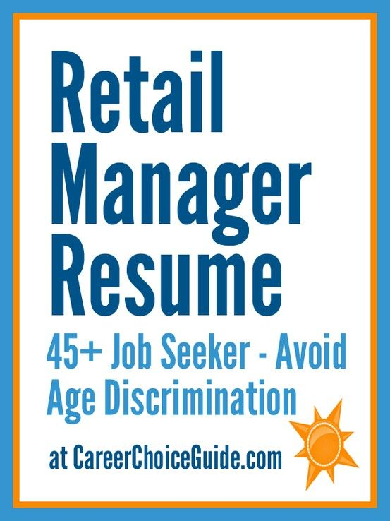 Retail manager resume for a job seeker who is over 45 How to - retail manager job description