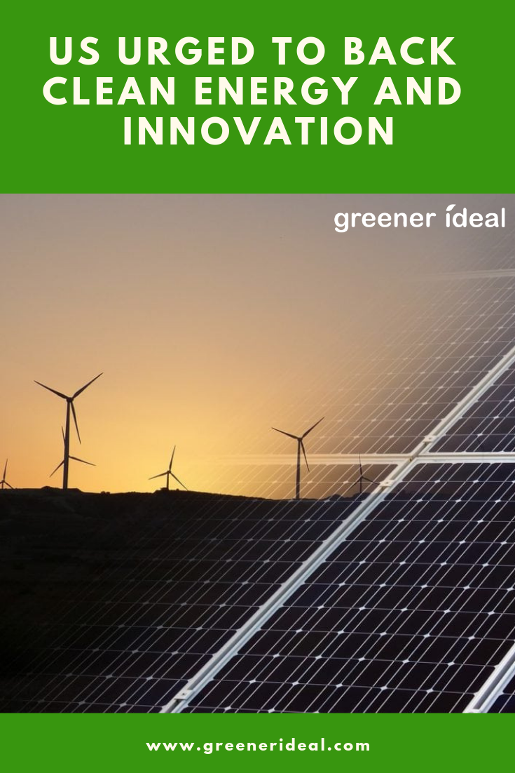 Us Urged To Back Clean Energy And Innovation Solar Energy System Best Solar Panels Solar Panels