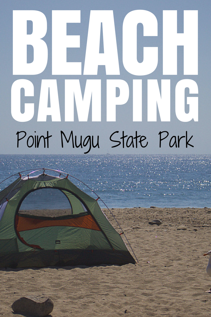 Beach Camping At Point Mugu State Park A Lovely Night Of Solitude Only Less Than
