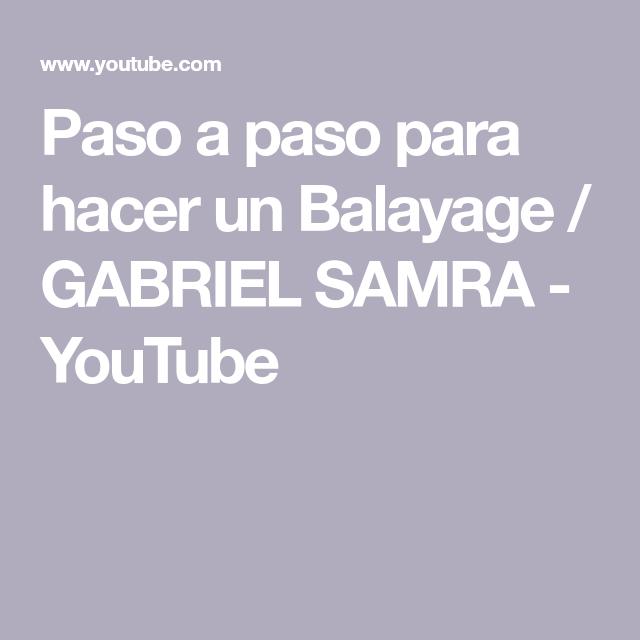 Paso a paso para hacer un Balayage / GABRIEL SAMRA