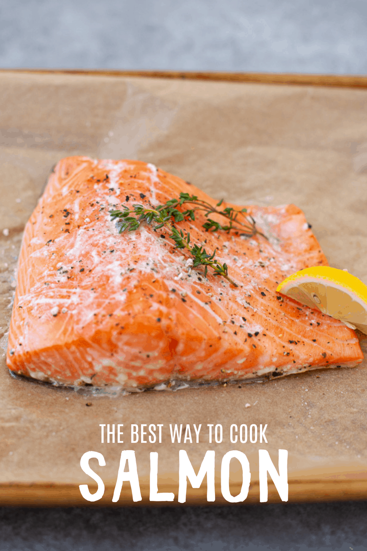 Photo of The Best Way to Cook Salmon