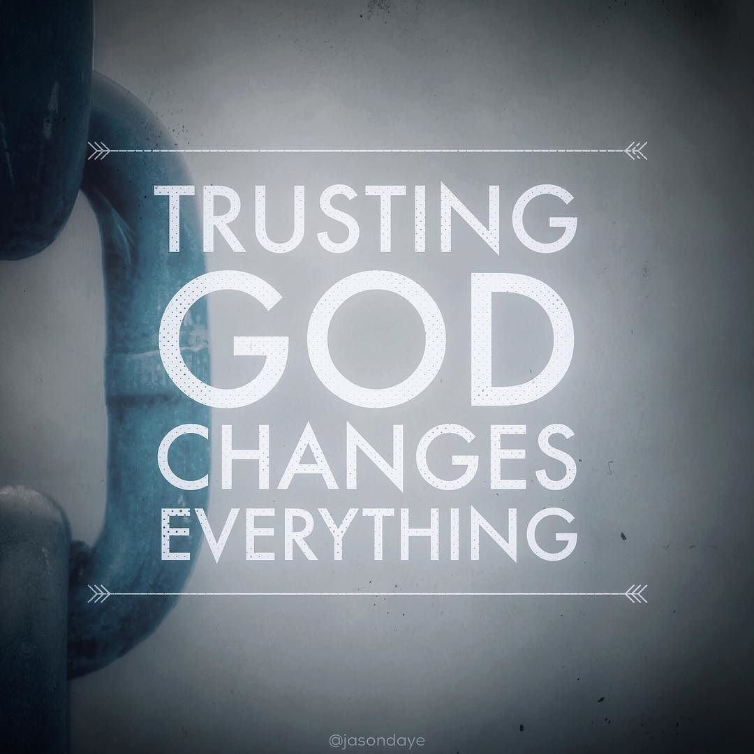 Trusting God changes everything Jesus shouted to the crowds If you ...