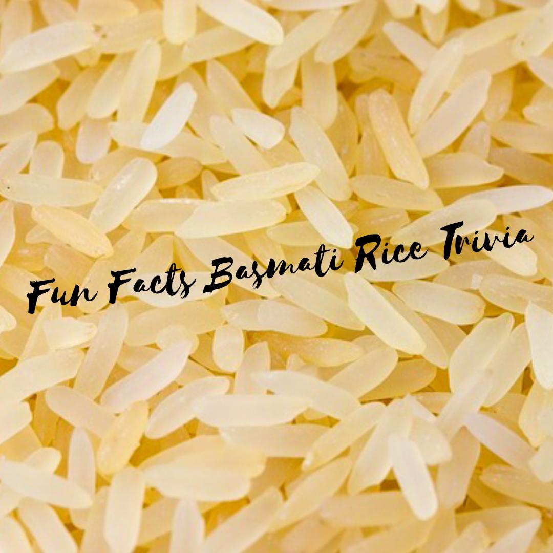 Basmati Rice Trivia