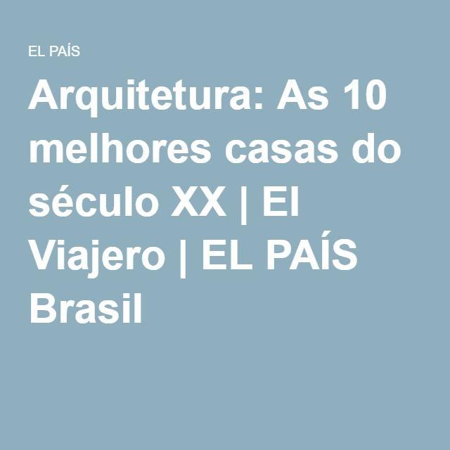 Arquitetura: As 10 melhores casas do século XX   El Viajero   EL PAÍS Brasil