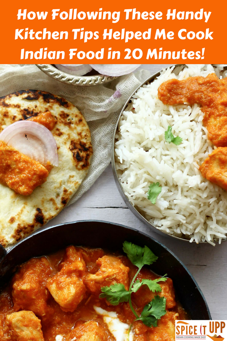 How following these handy kitchen tips helped me cook indian food in how to make indian food easy forumfinder Choice Image
