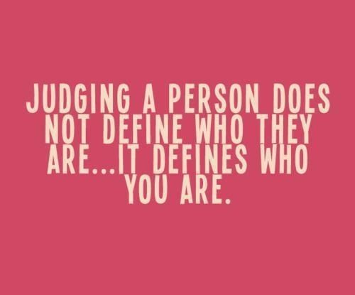 Stop Being Judgmental How To Stop Being Judgmental Inspirational Words Inspirational Quotes Words