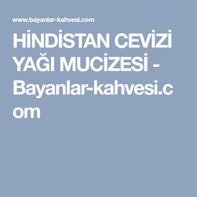 HİNDİSTAN CEVİZİ YAĞI MUCİZESİ - Bayanlar-kahvesi.com