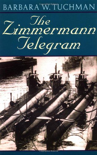 The Zimmermann Telegram by Barbara W. Tuchman,http://www.amazon.com/dp/0345324250/ref=cm_sw_r_pi_dp_VkkZsb1EPQ1P7EM7