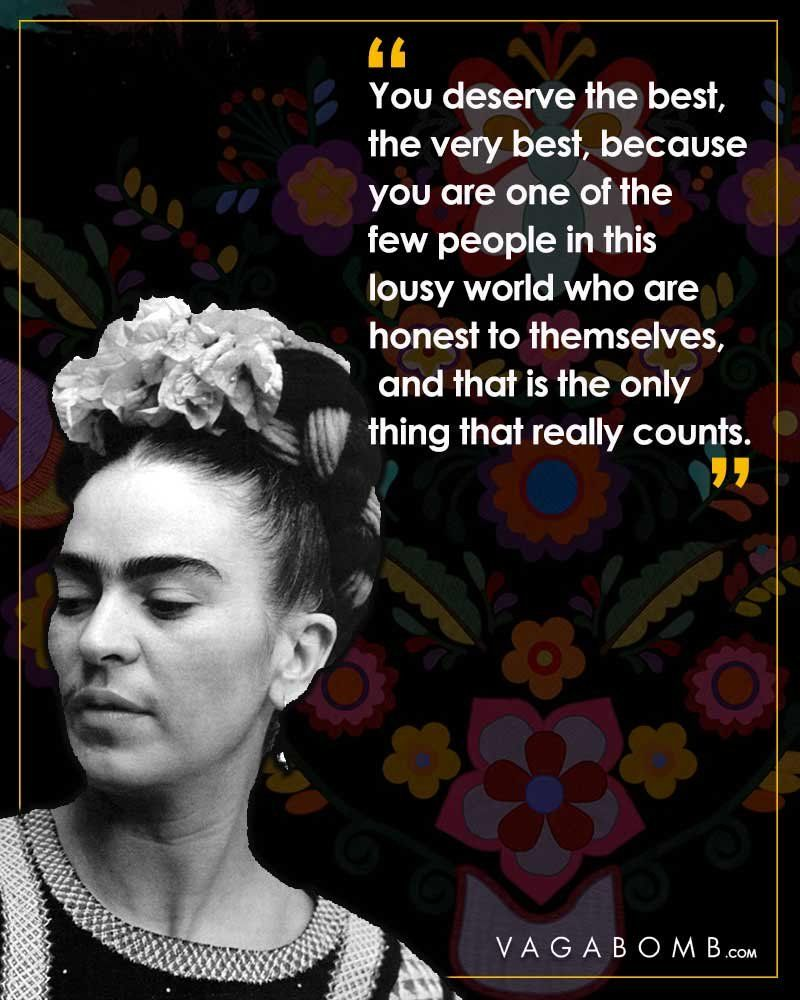 Amp Quotes By Frida Kahlo That Capture Her Infinite