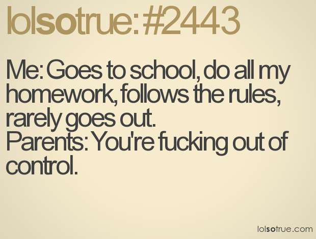 Lovely Me: Goes To School, Do All My Homework, Follows The Rules, Rarely · Funny  Teenager QuotesTeen ...