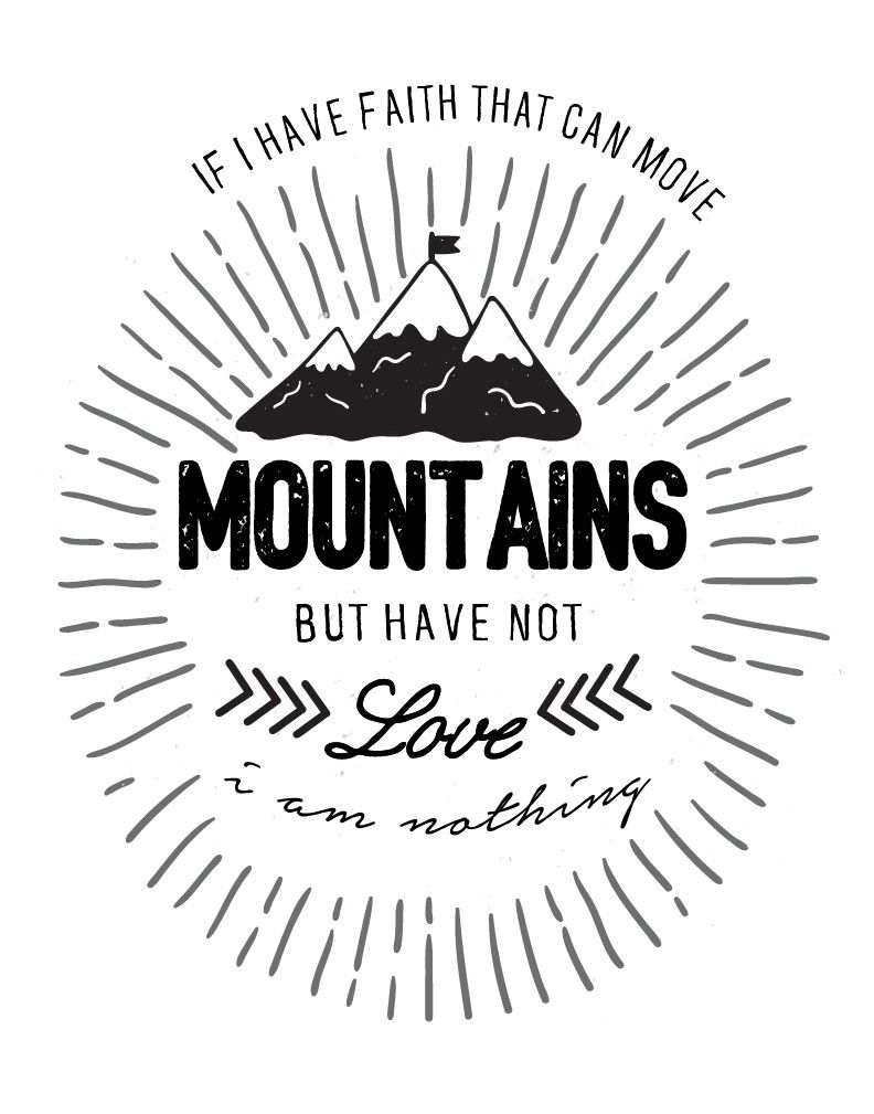 if i have faith that can move mountains but have not love i am