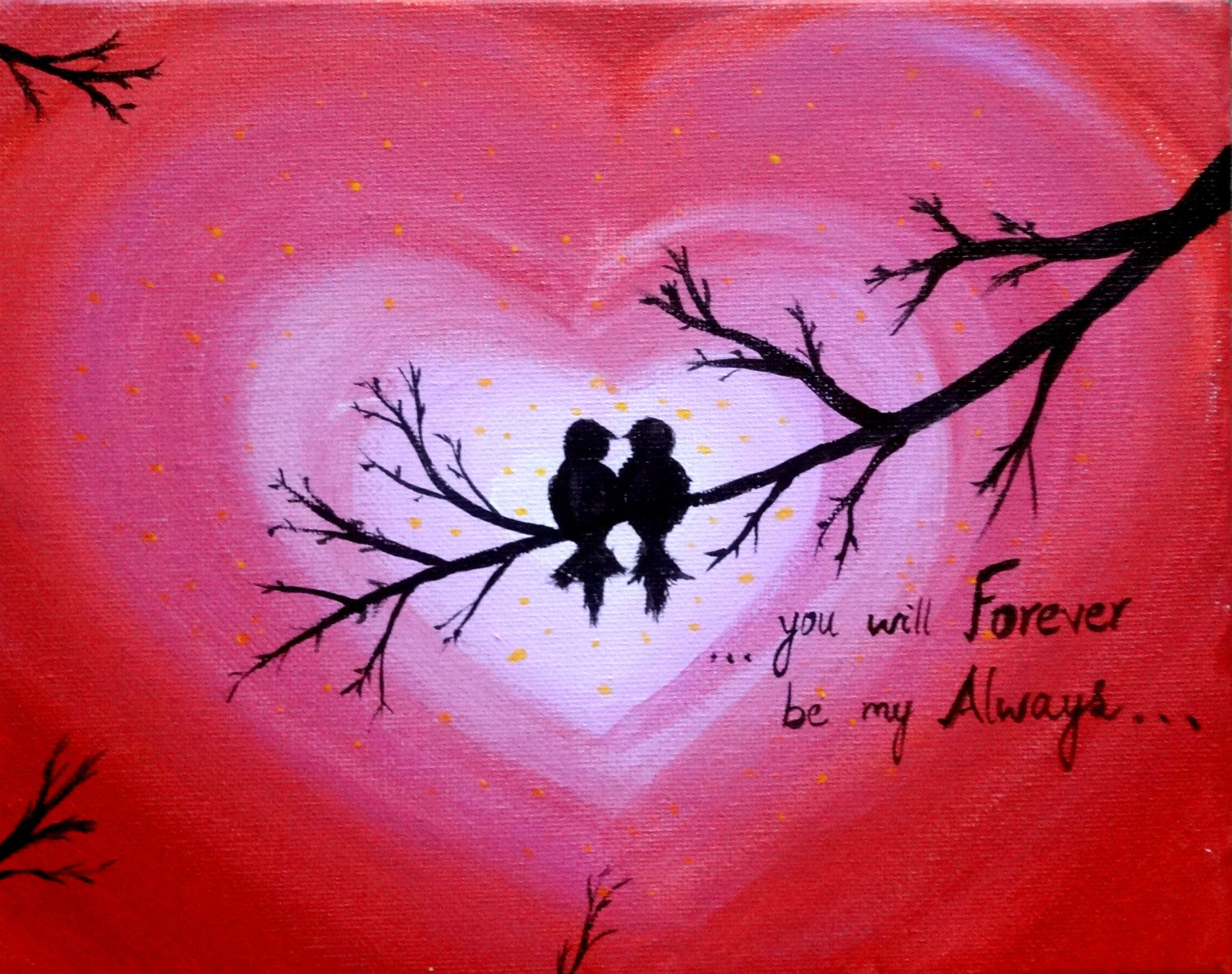 Love Bird Quotes Love Birds Acrylic Painting Canvas Art Heart Sign Forever And