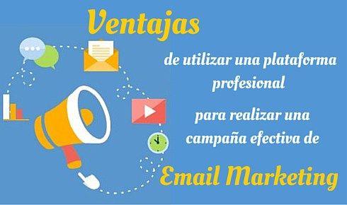 Email Marketing: Ventajas de utilizar una plataforma profesional