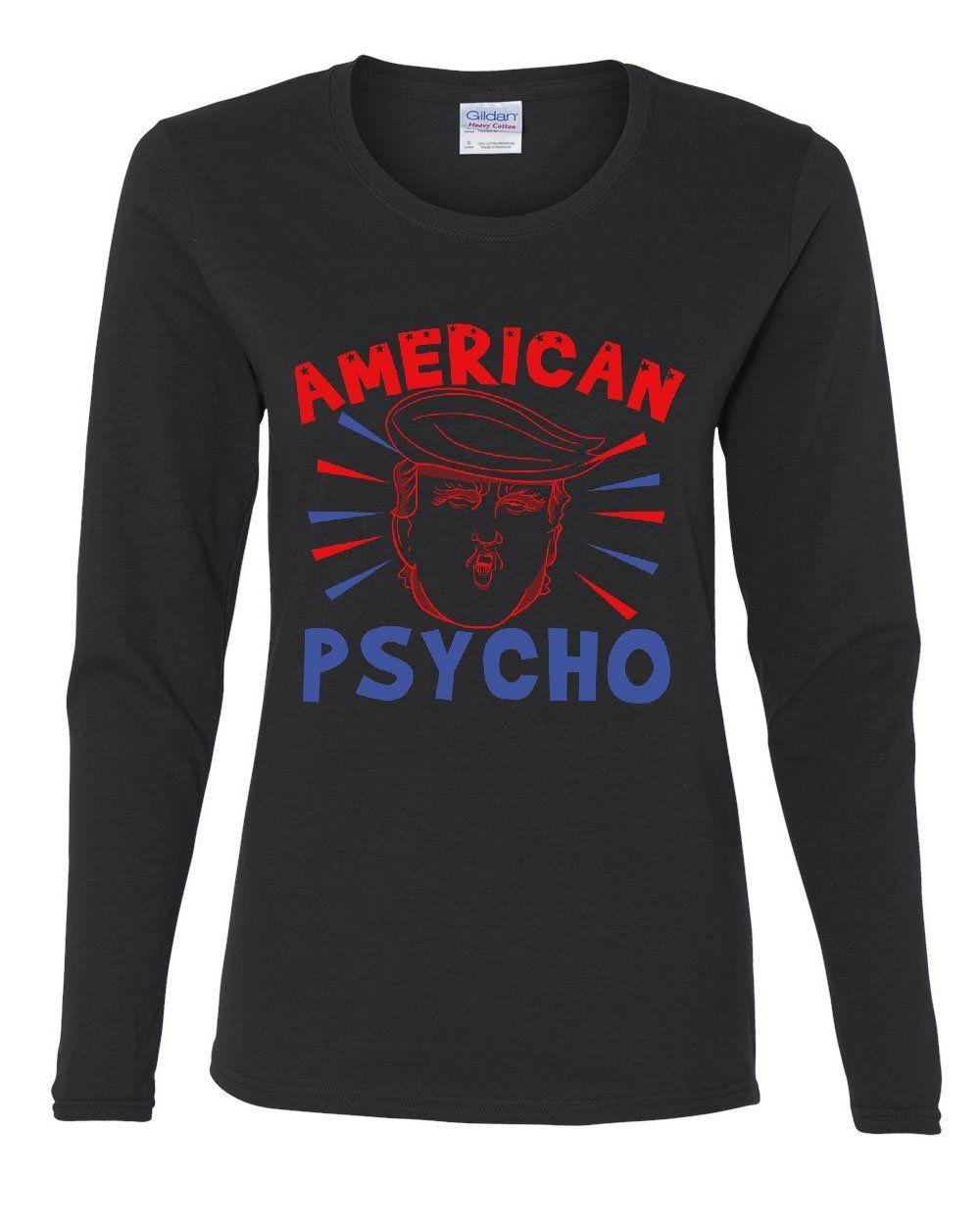 American Psycho Women/'s Long Sleeve Tee Anti-Trump Impeachment Resist Political