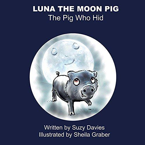 Luna The Moon Pig: The Pig Who Hid by Suzy Davies https://www.amazon.com/dp/B07886RZJW/ref=cm_sw_r_pi_dp_U_x_gidvAbPW7HZ1W