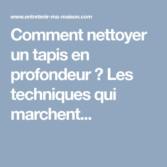 Comment Nettoyer Un Tapis En Profondeur Les Techniques Qui Marchent Nettoyer Tapis Comment Nettoyer Nettoyant