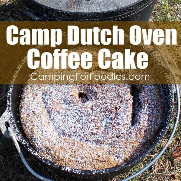 Have a slice of this cast iron Camp Dutch Oven Coffee Cake Recipe and save another one for dessert later in the day! This camping breakfast meal is a real crowd pleaser! Get more camping tips and RV hacks from CampingForFoodies. #camping #camp #RV #tips #hacks #CampingForFoodies #castiron #dutchoven #recipes #breakfast #meal #dessert