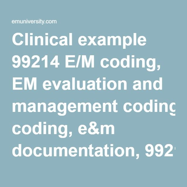 Clinical example 99214 E M coding, EM evaluation and management - nih nurse sample resume