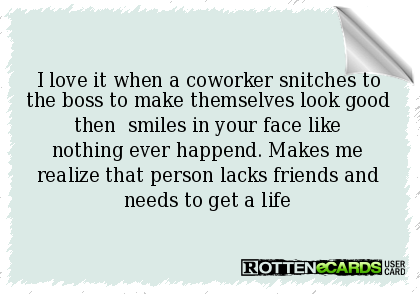 Co-Worker E-cards | love it when a coworker snitches to the