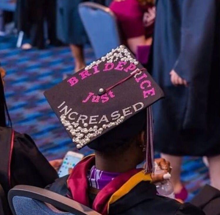 Bride Price Just Increased Graduationcap Graduation Girl Graduation Photos
