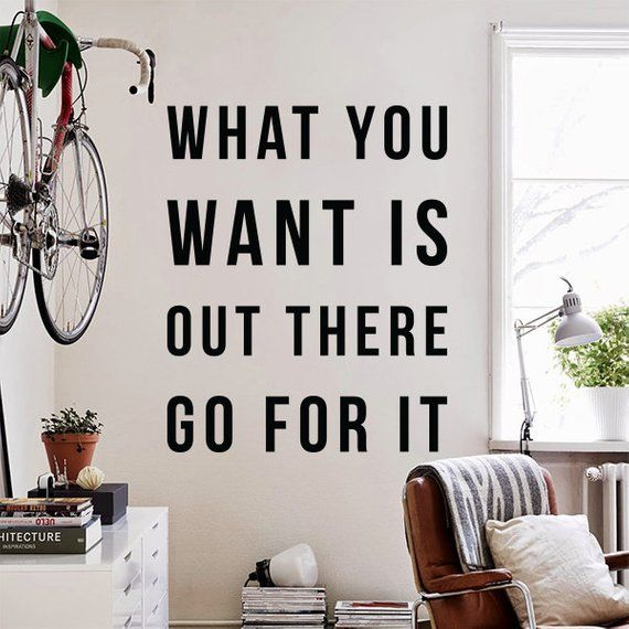 What You Want Is Out There Go For It Large Wall Quote Wall