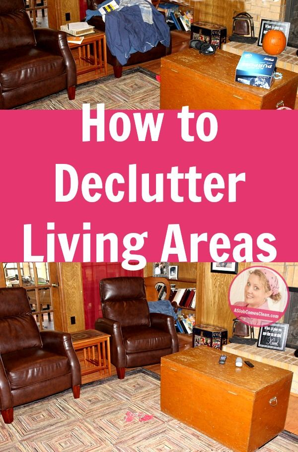 How to Declutter Living Areas | Declutter, Clutter and Organizations