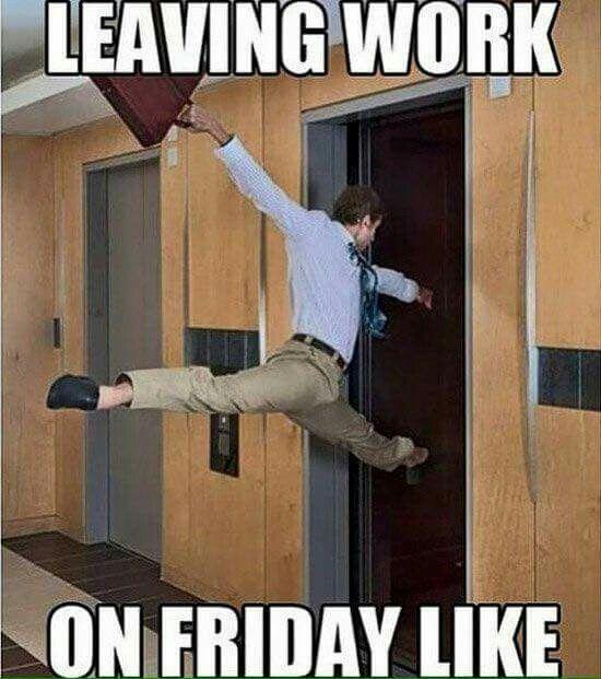 Leaving Work On Friday Lavoro Divertente Foto Lol Immagini Divertenti