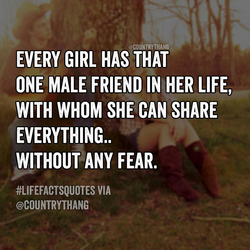 Quotes About Male Friendship Every Girl Has That One Male Friend In Her Life With Whom She Can